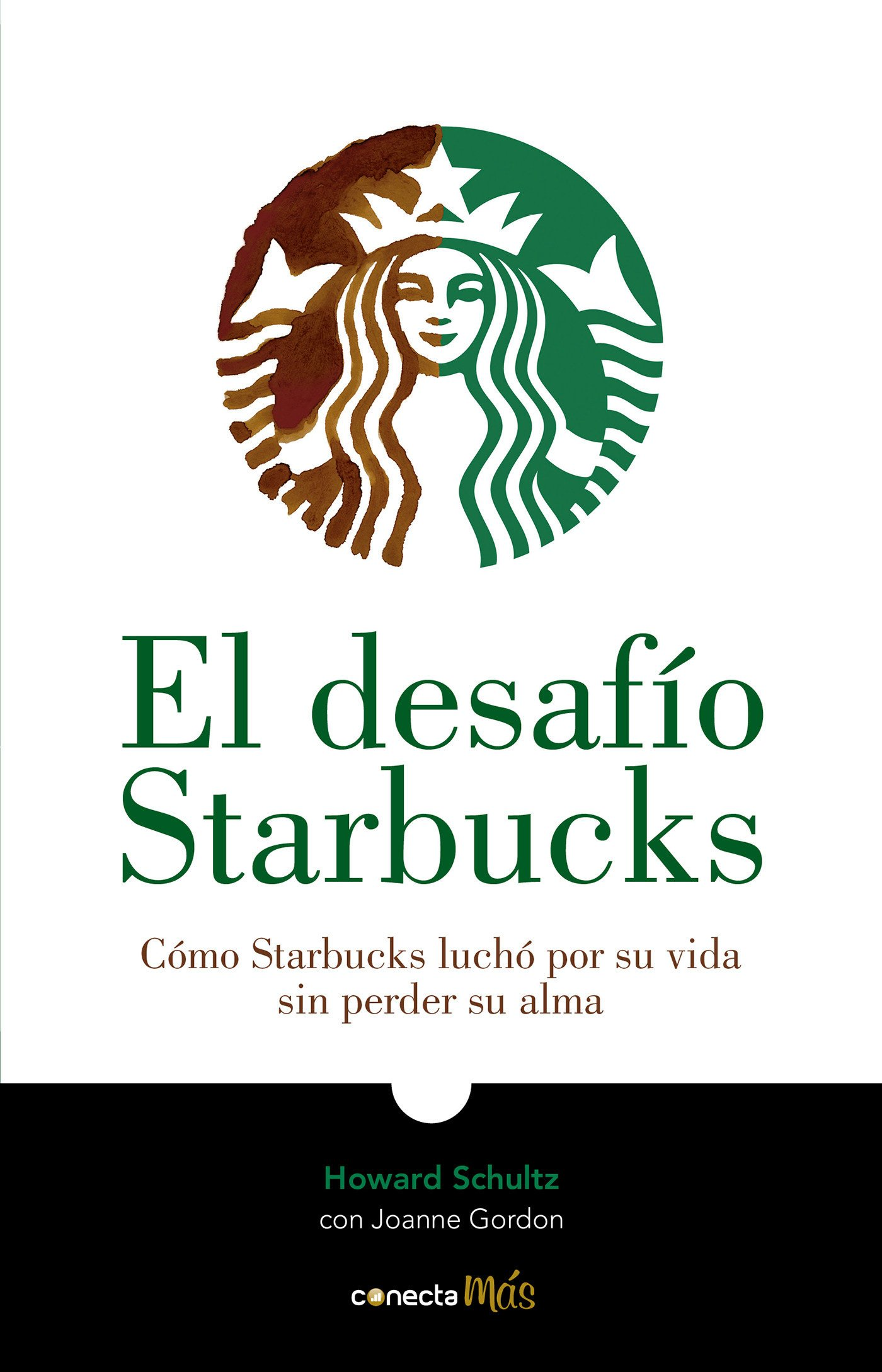 El desafío Starbucks / Onward : How Starbucks Fought for Its Life without  Losing Its Soul (Spanish Edition): Howard Schultz: 9786073167673:  Amazon.com: ...