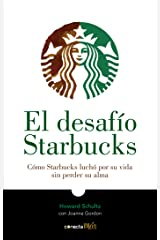 El desafío Starbucks / Onward : How Starbucks Fought for Its Life without Losing Its Soul (Spanish Edition) Paperback