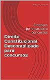 Direito Constitucional Descomplicado para concursos: Sinopses Jurídicas para concursos