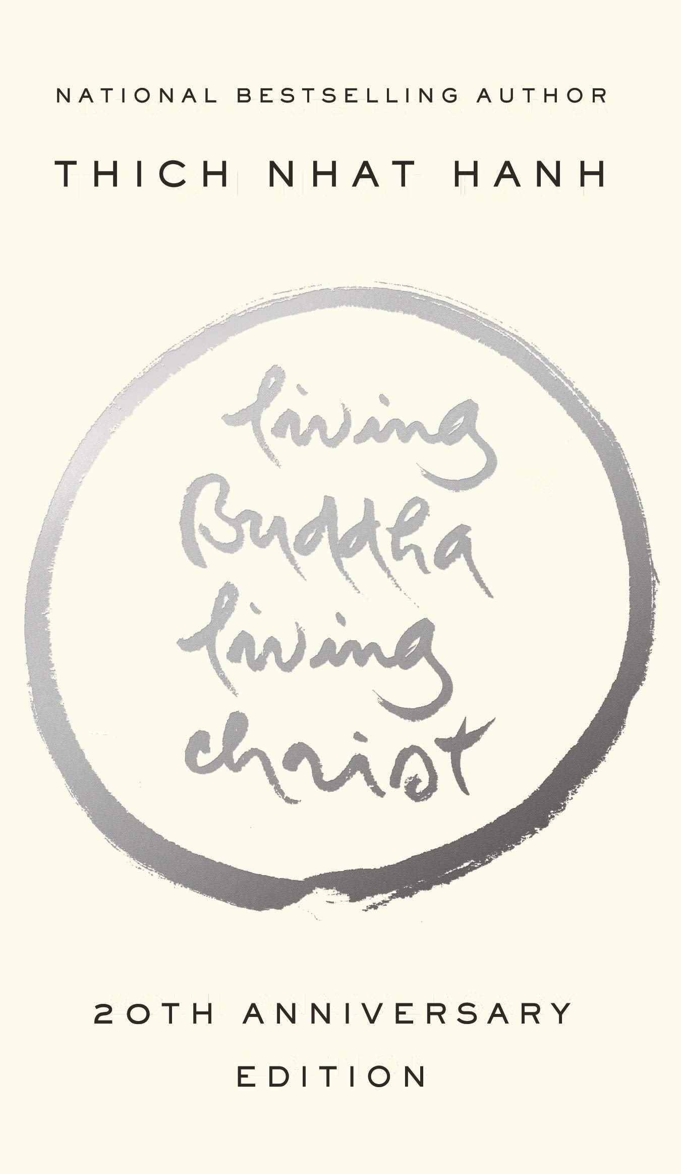 Living Buddha, Living Christ: 20th Anniversary Edition: Hanh, Thich Nhat, Pagels, Elaine: 9781594482397: Amazon.com: Books
