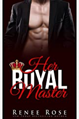 Her Royal Master: A Bad Boy Billionaire Romance (Master Me Book 1) Kindle Edition