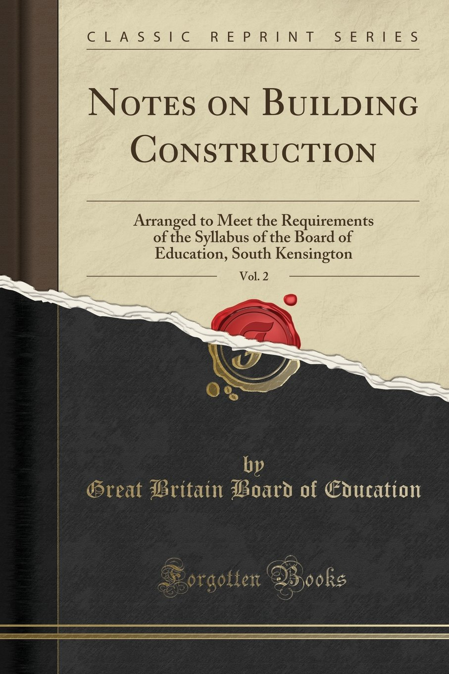 Notes on Building Construction, Vol. 2: Arranged to Meet the Requirements of the Syllabus of the Board of Education, South Kensington (Classic Reprint) PDF
