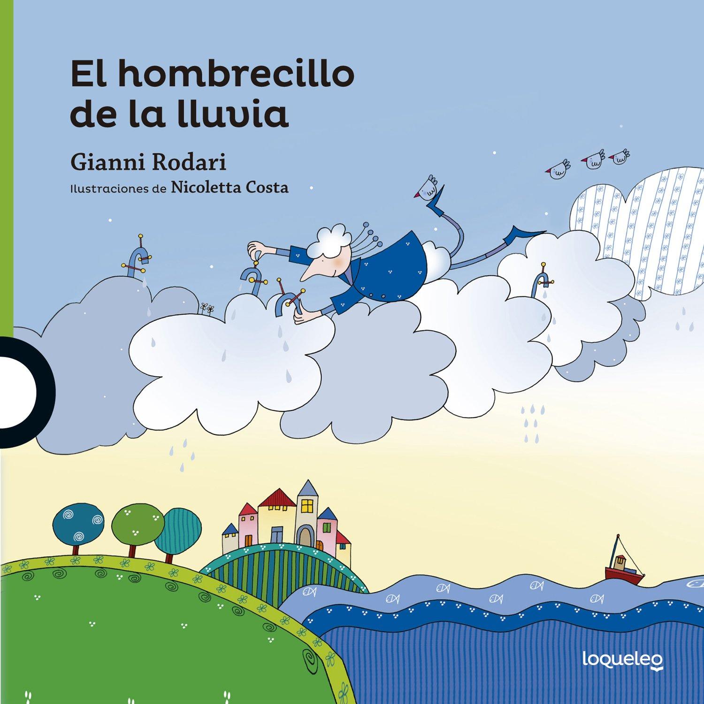 El hombrecillo de la lluvia: Amazon.es: Rodari, Gianni, Costa, Nicoletta, Terzi Huguet, Marinella: Libros
