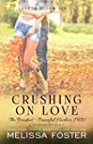 Crushing on Love (The Bradens at Peaceful Harbor, Book 4)