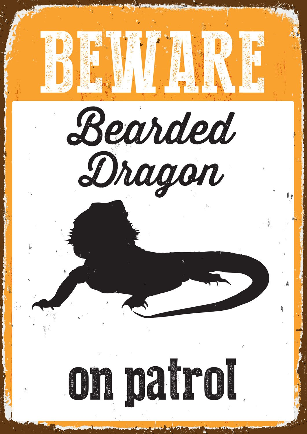 Magnet & Steel Beware Bearded Dragon on Patrol Tin Sign 7043