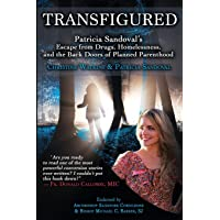 Transfigured: Patricia Sandoval's Escape from Drugs, Homelessness, and the Back...