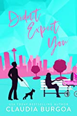 Didn't Expect You (Against All Odds Book 2) Kindle Edition