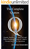 The Complete Q-anon: Q-anon, Summarized, Analyzed, And With A Firsthand Account Of Cabal's Ground Intelligence…