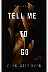 Tell Me to Go Kindle Edition