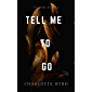 Tell Me to Go