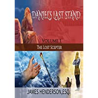 Daniel's Last Stand: Volume 1 The Lost Scepter