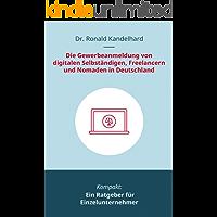 Die Gewerbeanmeldung von digitalen Selbständigen, Freelancern und Nomaden in Deutschland: Ein Ratgeber für Einzelunternehmer