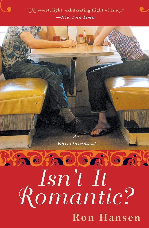 Isnt It Romantic?: An Entertainment: Amazon.es: Hansen, Ron ...