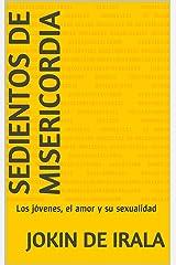 Sedientos de Misericordia: Los jóvenes, el amor y su sexualidad (Spanish Edition) Kindle Edition