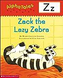 AlphaTales: Z: Zack the Lazy Zebra (Alpha Tales)