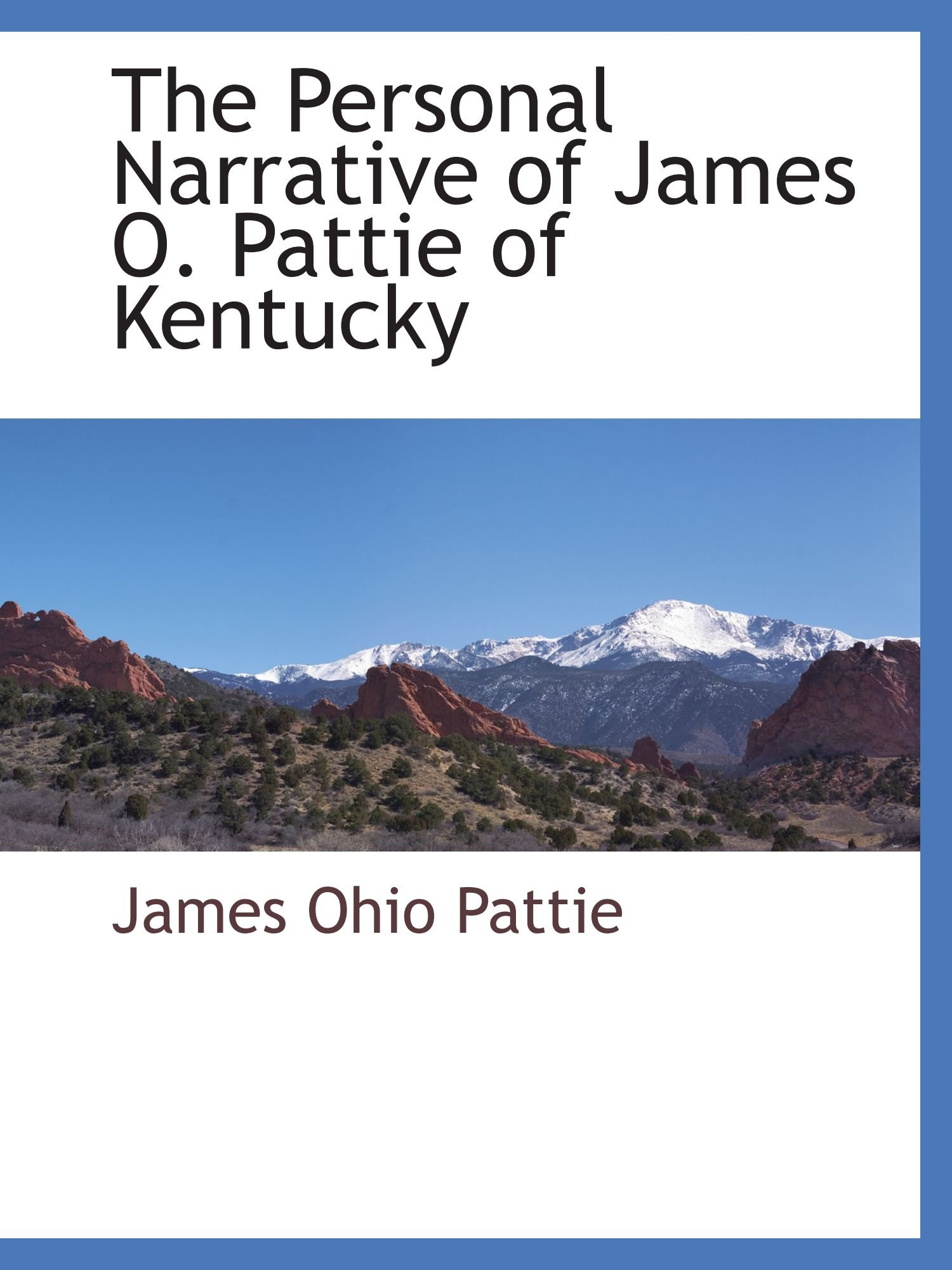 The Personal Narrative of James O. Pattie of Kentucky PDF