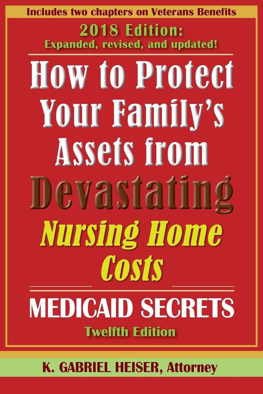 How to Protect Your Family's Assets from Devastating Nursing Home Costs: Medicaid Secrets (twelfth Ed.)