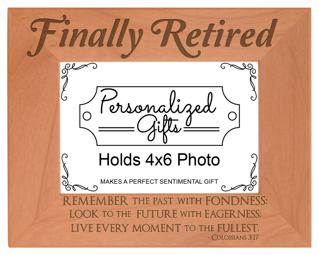 Retirement Gifts Women Finally Retired Remember Past Fondness Colossians 3:17 Christian Natural Wood Engraved 4x6 Landscape Picture Frame Wood
