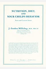 Nutrition, Diet, and Your Child's Behavior: Facts and Current Issues Hardcover