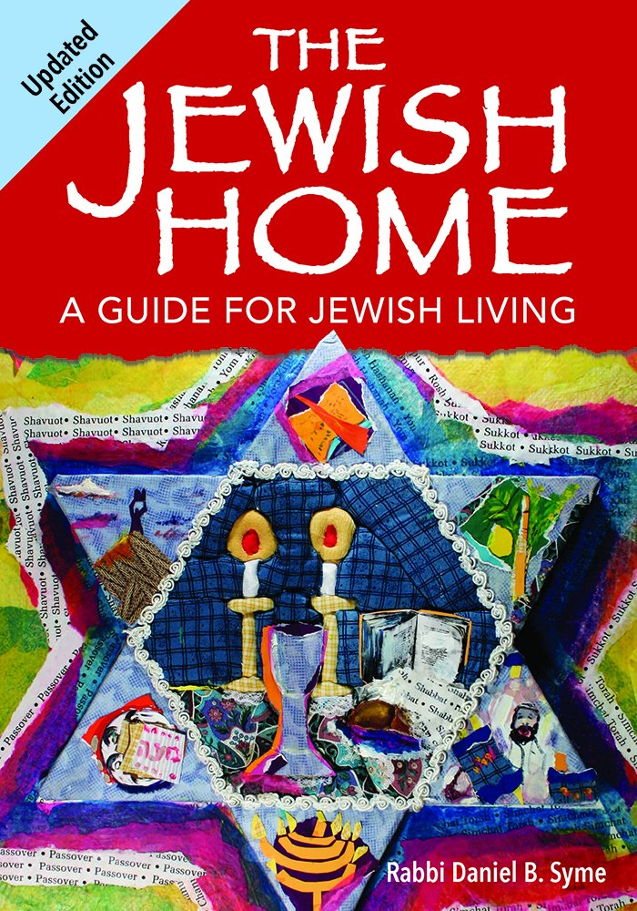 The jewish home a guide for jewish living rabbi daniel b syme the jewish home a guide for jewish living rabbi daniel b syme 9780874419887 amazon books fandeluxe Choice Image