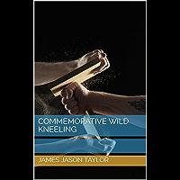 Commemorative Wild Kneeling (English Edition)