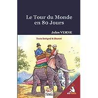 Le Tour du Monde en 80 Jours (Texte Intégral & illustré)
