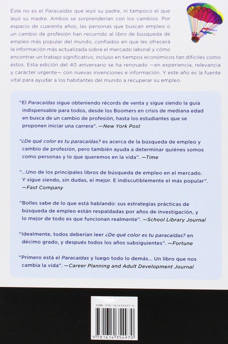¿De que color es tu paracaidas? (Un manual practico para personas que buscan emp leo o un cambio de profesion) Edicion del 40 aniversario (Spanish Edition): ...