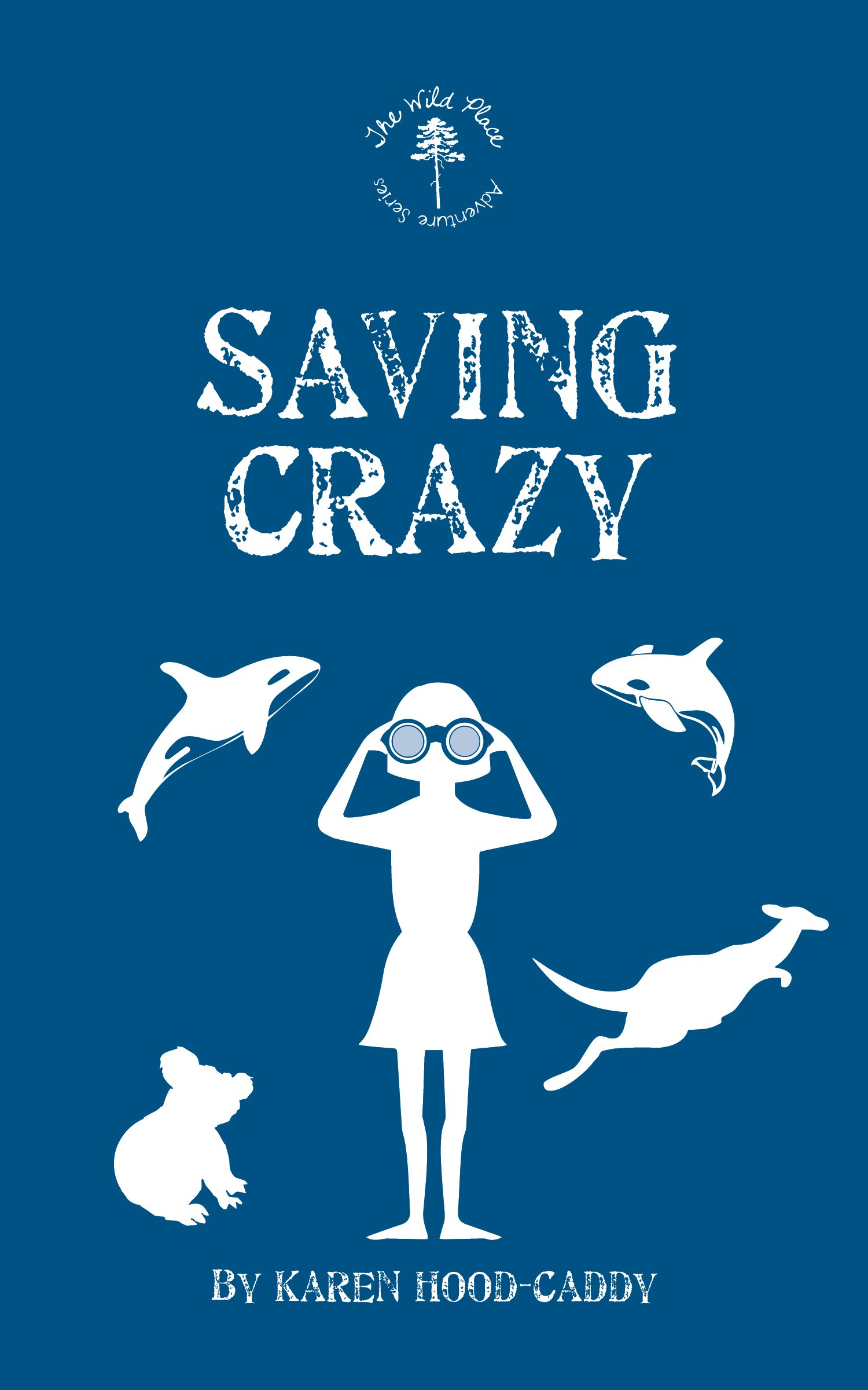 Download Saving Crazy: The Wild Place Adventure Series pdf epub