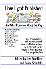 How I Got Published and What I Learned Along the Way Paperback
