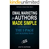 Email Marketing for Authors Made Simple: The 1-Page List Building Plan (Sell Books on Amazon Book 5)
