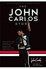 The John Carlos Story: The Sports Moment That Changed the World Kindle Edition