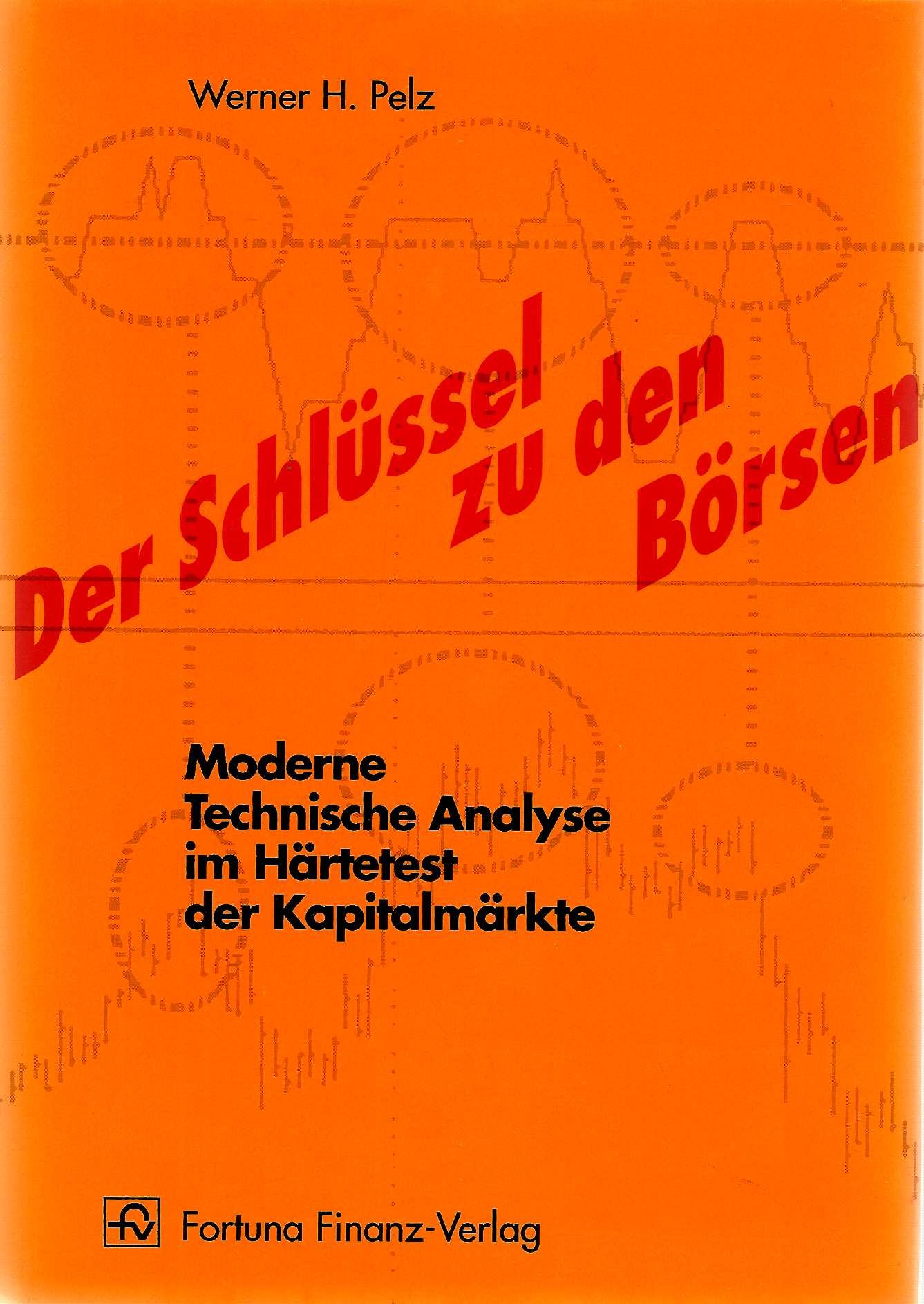 Der Schlüssel zu den Börsen. Moderne Technische Analyse im Härtetest der Kapitalmärkte