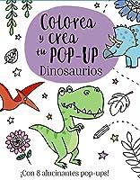 Colorea Y Crea Tu Pop-up. Dinosaurios (Castellano