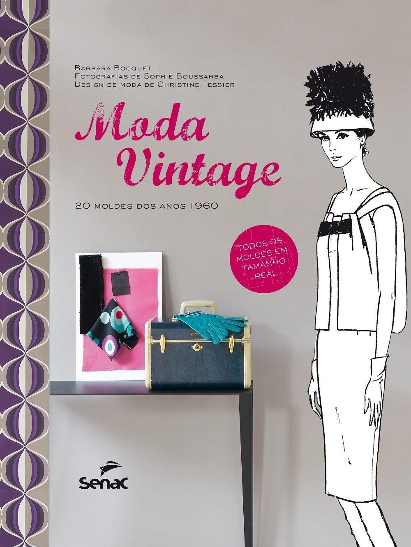 Moda Vintage. 20 Moldes dos Anos 1960 (Em Portuguese do Brasil): Barbara Bocquet: 9788539608850: Amazon.com: Books