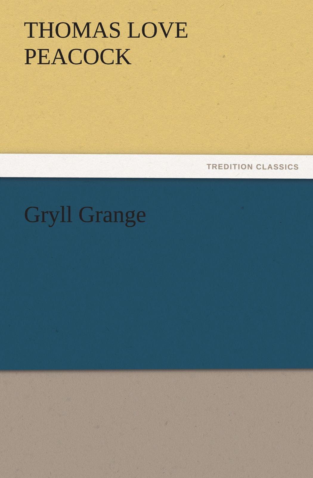 Download Gryll Grange (TREDITION CLASSICS) PDF