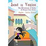 Lost in Venice / Persa a Venezia (a bilingual book in English and Italian) (4) (Adventures of Giulia)