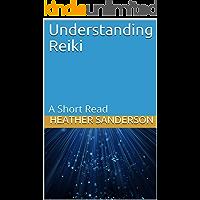 Understanding Reiki: A Short Read