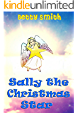 Sally The Christmas Star: A Beautiful Story Will Teach Your Child About Love