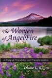 The Women of AngelFire: A Story of Friendship and Transformation