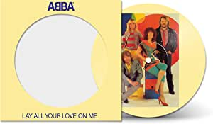 """Lay All Your Love On Me (7"""" Picture Disc Vinyl)"""
