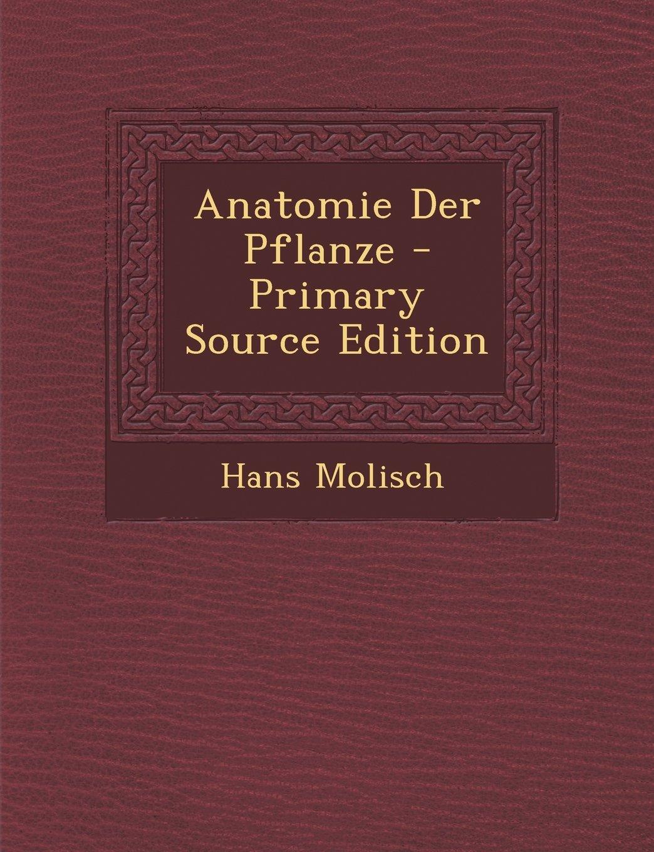 Anatomie Der Pflanze: Amazon.de: Hans Molisch: Bücher