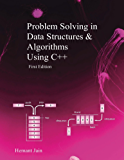Problem Solving in Data Structures & Algorithms Using C++: Interview preparation guide