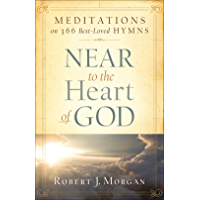 Near to the Heart of God: Meditations on 366 Best-Loved Hymns book cover