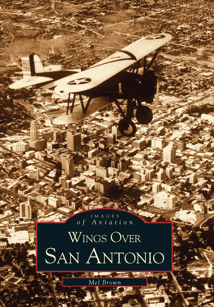 Wings Over San Antonio (Images of Aviation: Texas)