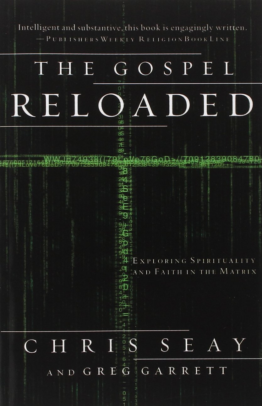 The Gospel Reloaded Exploring Spirituality And Faith In The Matrix
