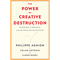 The Power of Creative Destruction: Economic Upheaval and the Wealth of Nations