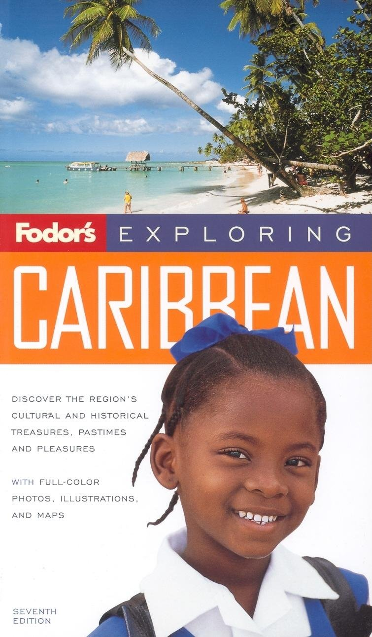 Download Fodor's Exploring the Caribbean, 7th Edition (Exploring Guides) ebook