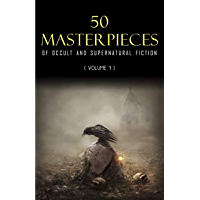50 Masterpieces of Occult & Supernatural Fiction Vol. 1 (English Edition)