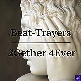 2Gether 4Ever (Steve Miggedy Maestro, Morttimer Snerd III, Belizian Voodoo Priest Mix)