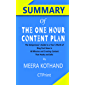 Summary of The One Hour Content Plan : The Solopreneur's Guide to a Year's Worth of Blog Post Ideas in 60 Minutes and Creating Content That Hooks and Sells By Meera Kothand (English Edition)